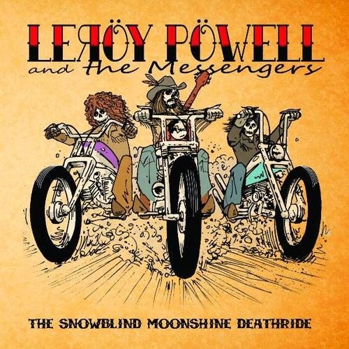 The Snowblind Moonshine Deathride by Leroy Powell