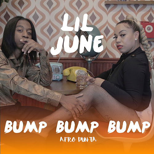 Bump Bump Bump by Lil June Afro Punta