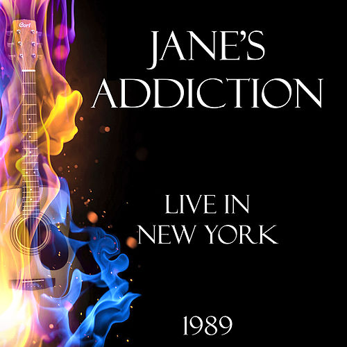 Live in New York 1989 (Live) by Jane's Addiction