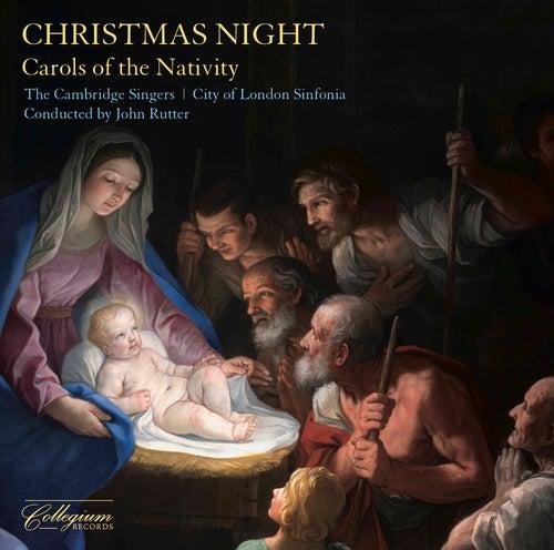 Christmas Night: Carols of the Nativity (Remastered 2020) by John Rutter