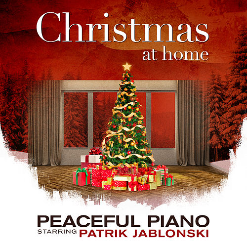 Christmas at Home: Peaceful Piano von Patrik Jablonski