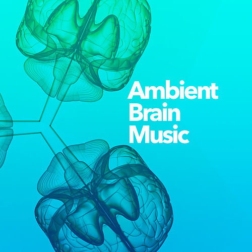 Ambient Brain Music von Massage Therapy Music