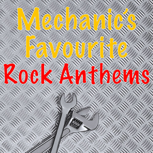 Mechanic's Favourite Rock Anthems de Various Artists