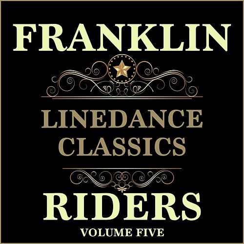Linedance Classics, Volume 5 by Franklin Riders