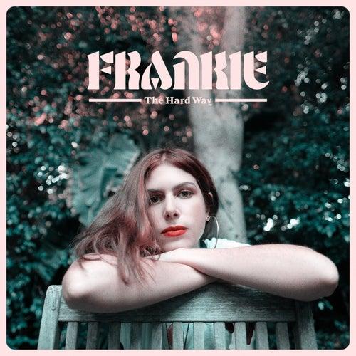 The Hard Way by Frankie