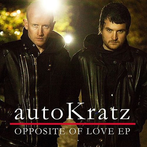 Opposite Of Love EP by autoKratz
