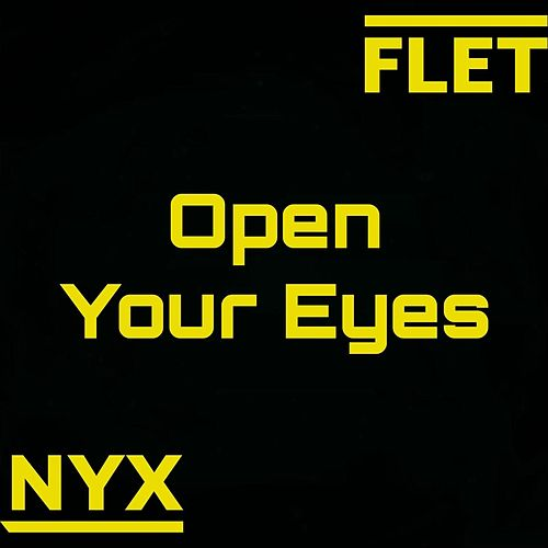 Open Your Eyes by Fletnyx