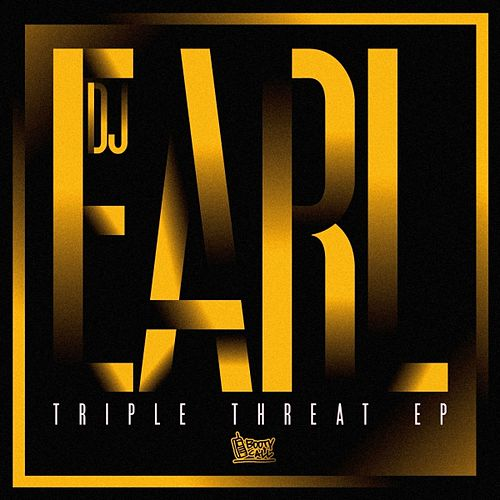 Triple Threat EP by DJ Earl