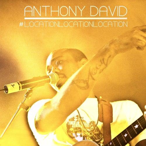 Location, Location, Location by Anthony David