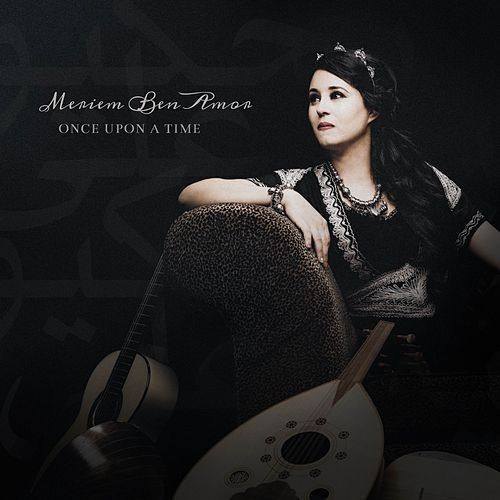 Once Upon A Time by Meriem Ben Amor