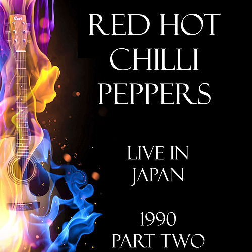 Live in Japan 1990 Part Two (Live) by Red Hot Chili Peppers