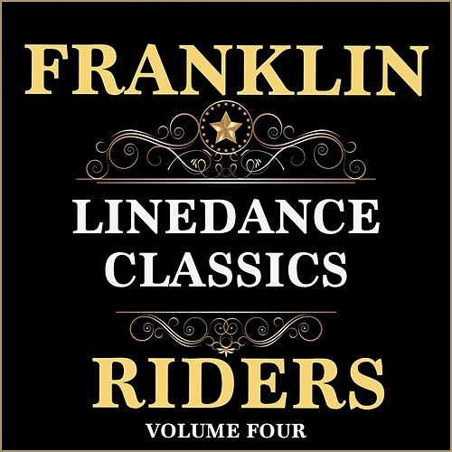 Linedance Classics, Volume 4 by Franklin Riders