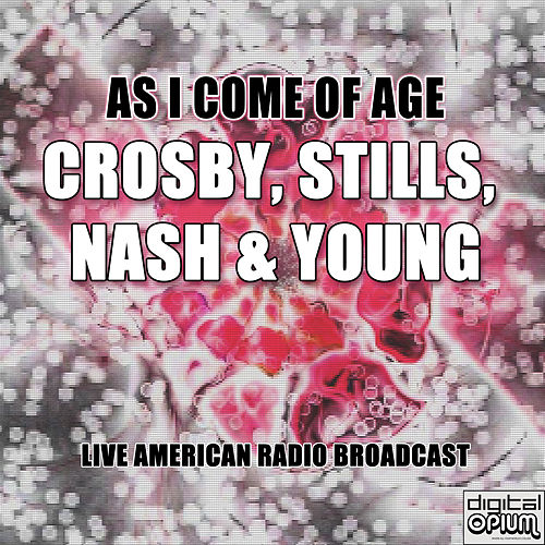 As I Come Of Age (Live) de Crosby, Stills, Nash and Young