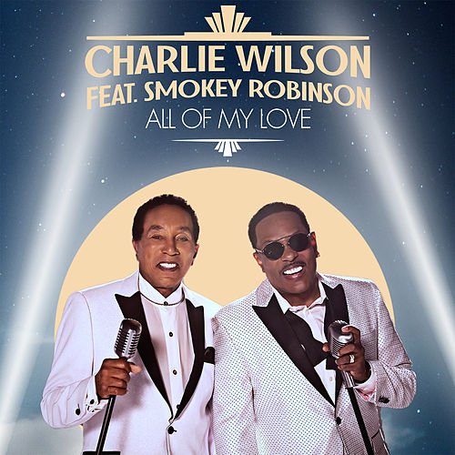 All Of My Love (feat. Smokey Robinson) de Charlie Wilson