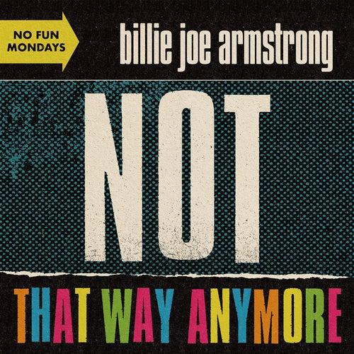 Not That Way Anymore von Billie Joe Armstrong