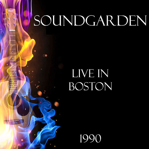 Live in Boston 1990 (Live) by Soundgarden