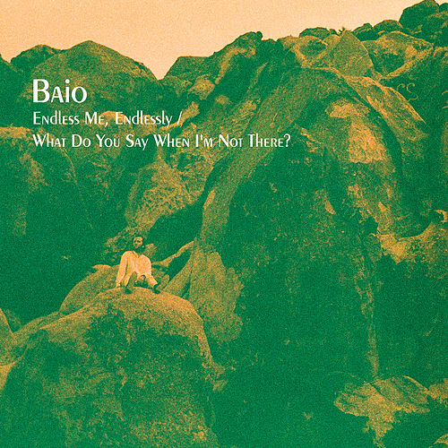 Endless Me, Endlessly / What Do You Say When I'm Not There? by Baio