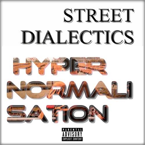 HyperNormalisation von Street Dialectics