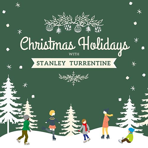 Christmas Holidays with Stanley Turrentine van Stanley Turrentine