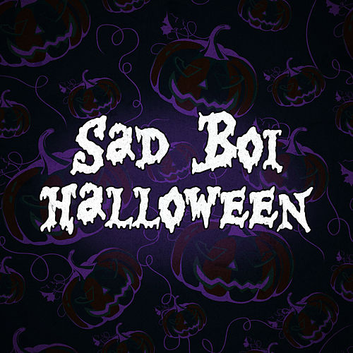 Sad Boi Halloween by Various Artists