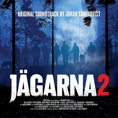 Jägarna 2 / False Trail - Original Soundtrack by Johan Söderqvist