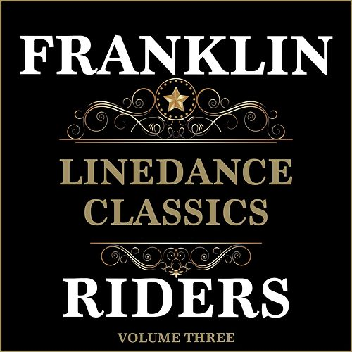 Linedance Classics, Volume 3 by Franklin Riders