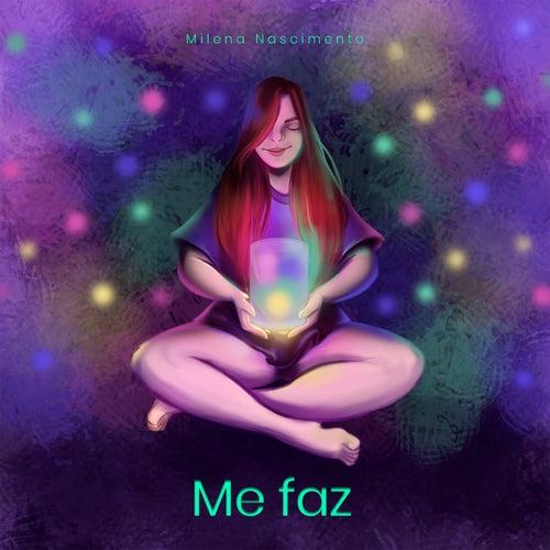 Me Faz by Milena Nascimento