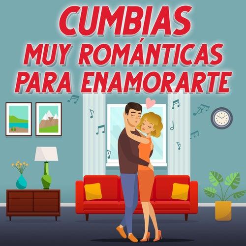 Cumbias Muy Románticas Para Enamorarte by Various Artists