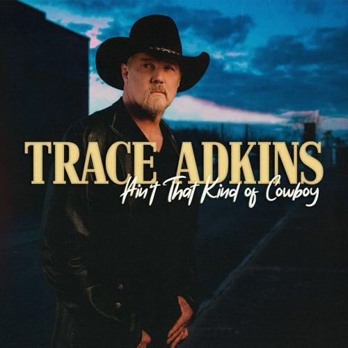 Ain't That Kind of Cowboy de Trace Adkins