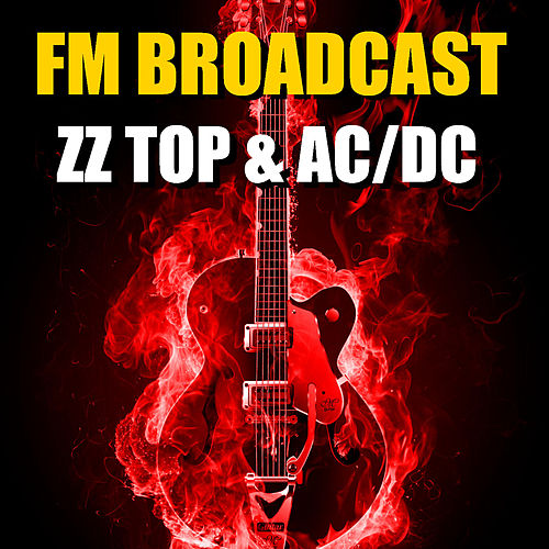 FM Broadcast ZZ Top & AC/DC de ZZ Top