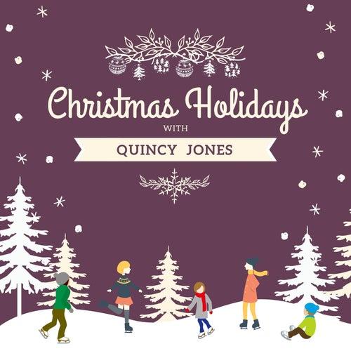 Christmas Holidays with Quincy Jones by Quincy Jones
