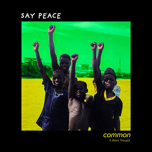 Say Peace by Common
