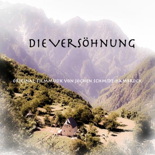 Die Versöhnung (Original Motion Picture Soundtrack) von Jochen Schmidt-Hambrock
