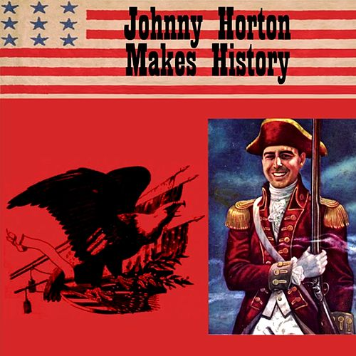 Johnny Horton Makes History von Johnny Horton