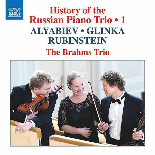 History of the Russian Piano Trio, Vol. 1 by Brahms Trio