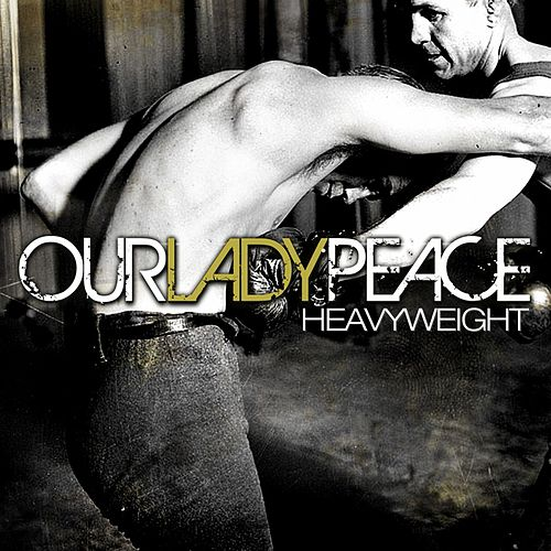 Heavyweight by Our Lady Peace