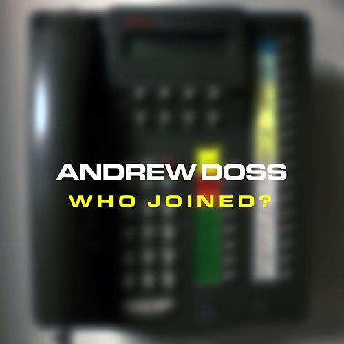 Who Joined? by Andrew Doss