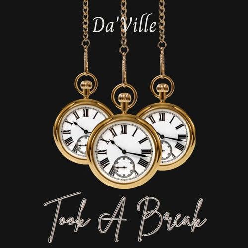 Took A Break - Single by Daville