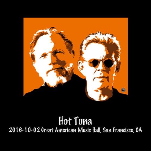 2016-10-02 Great American Music Hall, San Francisco, Ca (Live) von Hot Tuna
