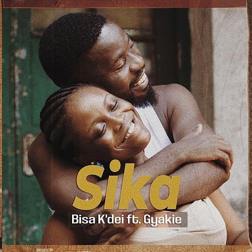 Sika by Bisa Kdei