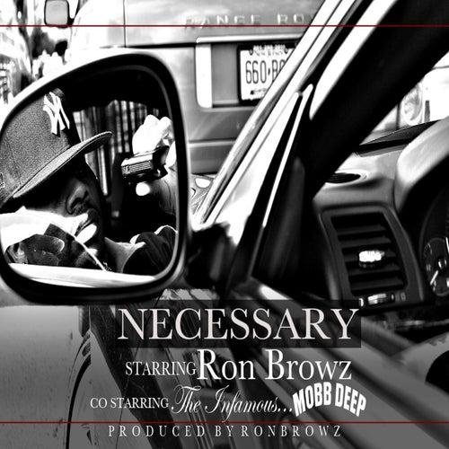 Necessary (feat. Mobb Deep) von Ron Browz