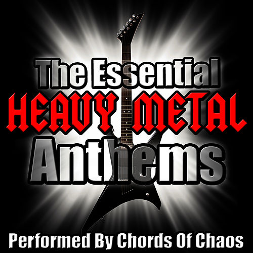The Essential Heavy Metal Anthems di Chords Of Chaos
