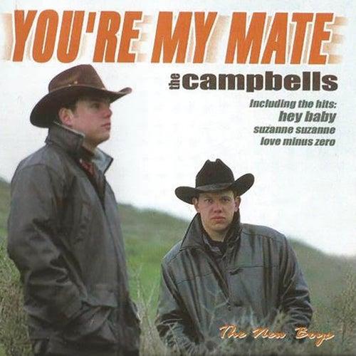 You're My Mate von Die Campbells