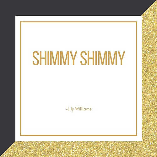 Shimmy Shimmy by Lily Williams
