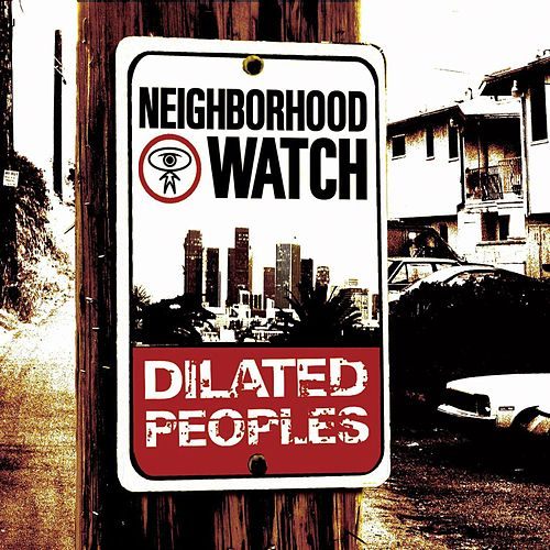 Neighborhood Watch by Dilated Peoples