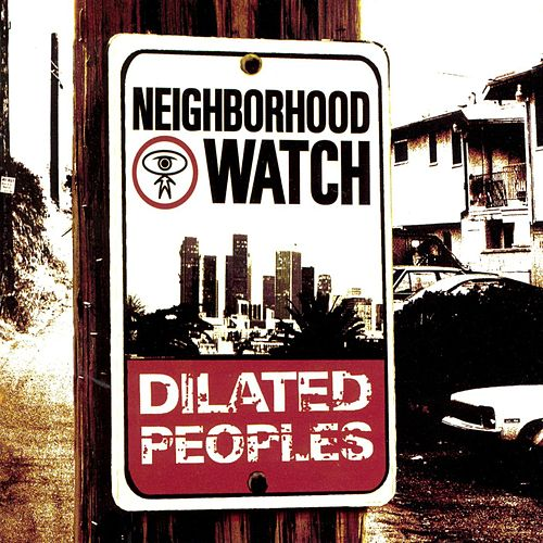 Neighborhood Watch de Dilated Peoples