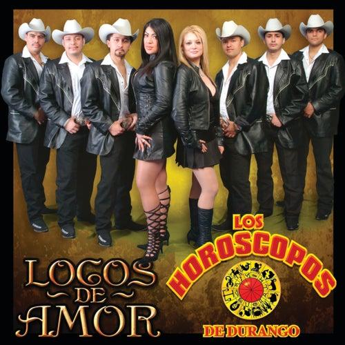 Locos De Amor de Los Horoscopos De Durango