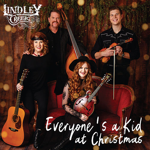 Everyone's a Kid at Christmas by Lindley Creek