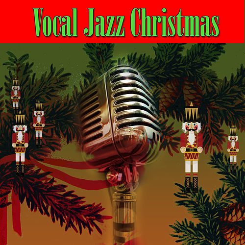 Vocal Jazz Christmas by Various Artists