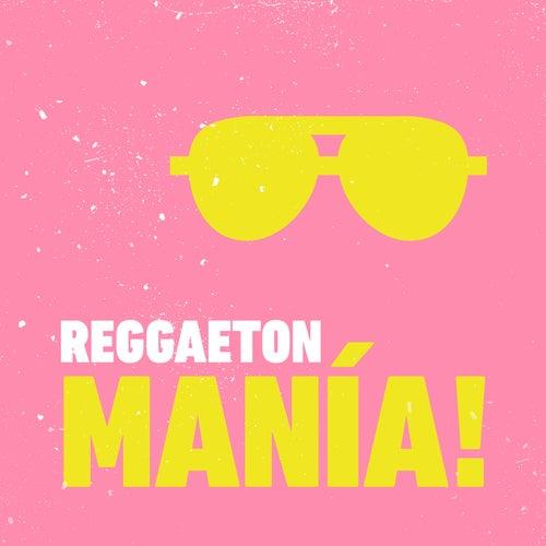 REGGAETON MANÍA! by Various Artists
